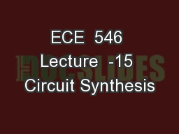 ECE  546 Lecture  -15 Circuit Synthesis