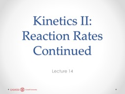 Kinetics II: Reaction Rates Continued