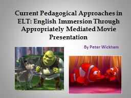 Current Pedagogical Approaches in ELT: English Immersion Through Appropriately Mediated Movie Prese