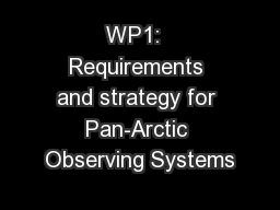WP1:  Requirements and strategy for Pan-Arctic Observing Systems