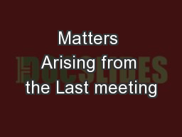 Matters Arising from the Last meeting