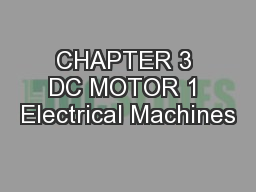 CHAPTER 3 DC MOTOR 1 Electrical Machines