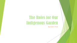 The Roles for Our Indigenous Garden
