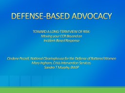 DEFENSE-BASED ADVOCACY TOWARD A LONG-TERM VIEW OF RISK: