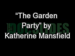 """""""The Garden Party"""" by Katherine Mansfield"""
