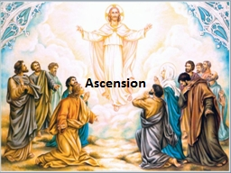 Ascension  Introduction What is the meaning of Ascension? Ask the children and show them a picture