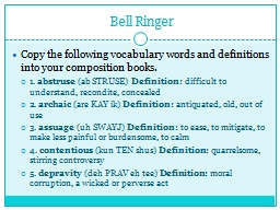 Bell Ringer Copy the following vocabulary words and definitions into your composition books.