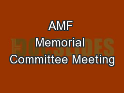 AMF Memorial Committee Meeting PowerPoint PPT Presentation