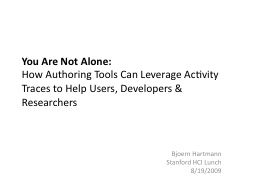 You Are Not Alone: How Authoring Tools Can Leverage Activity Traces to Help Users, Developers &