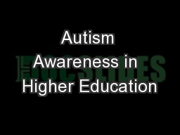 Autism Awareness in  Higher Education