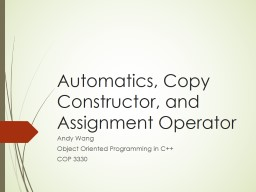 Automatics, Copy Constructor, and Assignment Operator