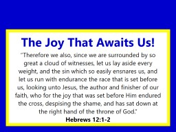 "The Joy That Awaits Us! ""Therefore we also, since we are surrounded by so great a cloud of witnes"