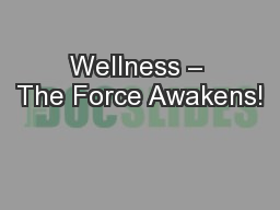 Wellness – The Force Awakens! PowerPoint PPT Presentation