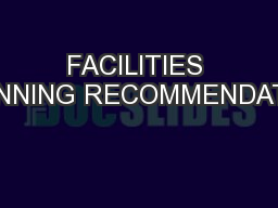 FACILITIES PLANNING RECOMMENDATION PowerPoint PPT Presentation