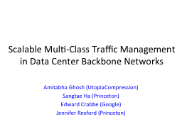 Scalable Multi-Class Traffic Management in Data Center Backbone Networks