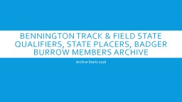 Bennington Track & Field State Qualifiers, State Placers, Badger Burrow Members Archive PowerPoint PPT Presentation