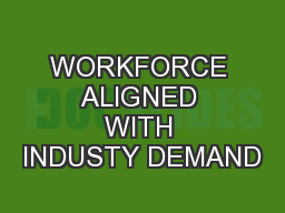 WORKFORCE ALIGNED WITH INDUSTY DEMAND
