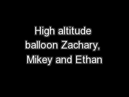 High altitude balloon Zachary, Mikey and Ethan