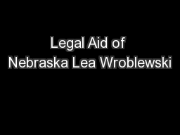 Legal Aid of Nebraska Lea Wroblewski