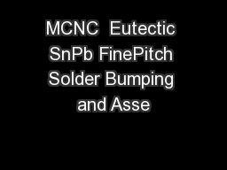 MCNC  Eutectic SnPb FinePitch Solder Bumping and Asse