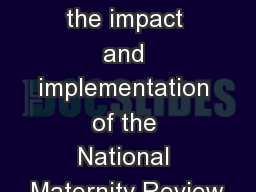 Reviewing the impact and implementation of the National Maternity Review PowerPoint PPT Presentation