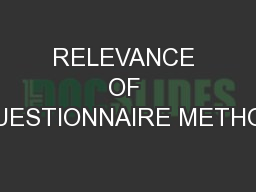 RELEVANCE OF QUESTIONNAIRE METHOD