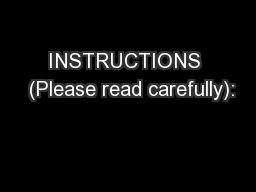 INSTRUCTIONS  (Please read carefully):