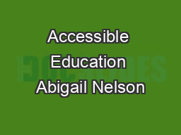 Accessible Education Abigail Nelson PowerPoint PPT Presentation