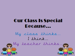 Our Class Is Special Because…