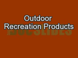 Outdoor Recreation Products PowerPoint PPT Presentation