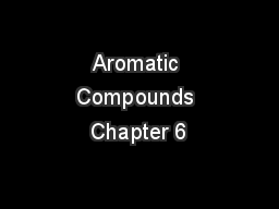 Aromatic Compounds Chapter 6 PowerPoint PPT Presentation