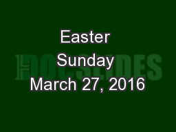 Easter Sunday March 27, 2016