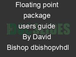 Floating point package users guide By David Bishop dbishopvhdl