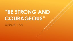 """Be Strong and Courageous"" PowerPoint PPT Presentation"