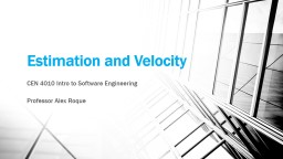 Estimation and Velocity CEN 4010 Intro to Software Engineering