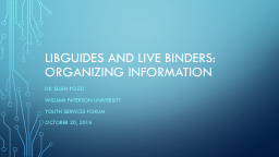 Libguides  and live binders: organizing Information