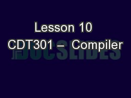 Lesson 10 CDT301 –  Compiler