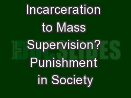 From Mass Incarceration to Mass Supervision? Punishment in Society