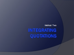 Integrating Quotations Method Two PowerPoint PPT Presentation