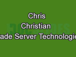 Chris Christian  Blade Server Technologies