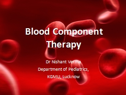 Blood Component Therapy Dr Nishant Verma