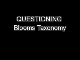 QUESTIONING Blooms Taxonomy PowerPoint PPT Presentation