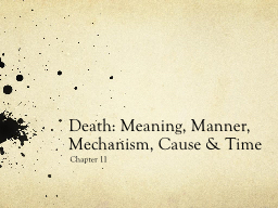 Death: Meaning, Manner, Mechanism, Cause & Time