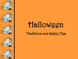 Halloween  Traditions and Safety Tips PowerPoint PPT Presentation