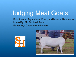 Judging Meat Goats Principals of Agriculture, Food, and Natural Resources