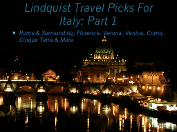 Lindquist Travel Picks  For Italy: Part 1
