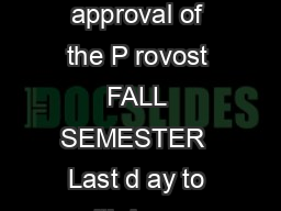FORT LEWIS COLLEGE  ACADEMIC CALENDAR Dates subject to c hange p er the approval of the P rovost FALL SEMESTER  Last d ay to ithdraw without cademic in ancial enalty ther ees ay till pply Sunday Augus