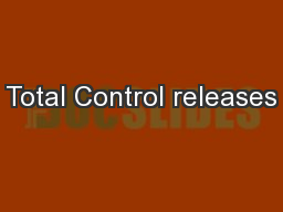 Total Control releases