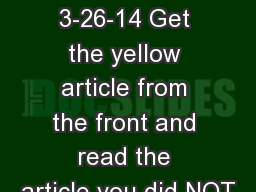 Do Now 3-26-14 Get the yellow article from the front and read the article you did NOT