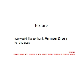 Texture We would like to thank PowerPoint PPT Presentation